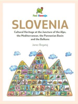 Slovenia: cultural heritage at the juncture of the Alps