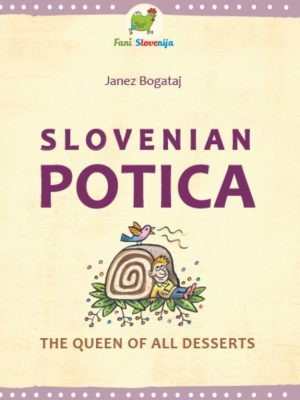 Slovenian Potica - the Queen of all Dessert