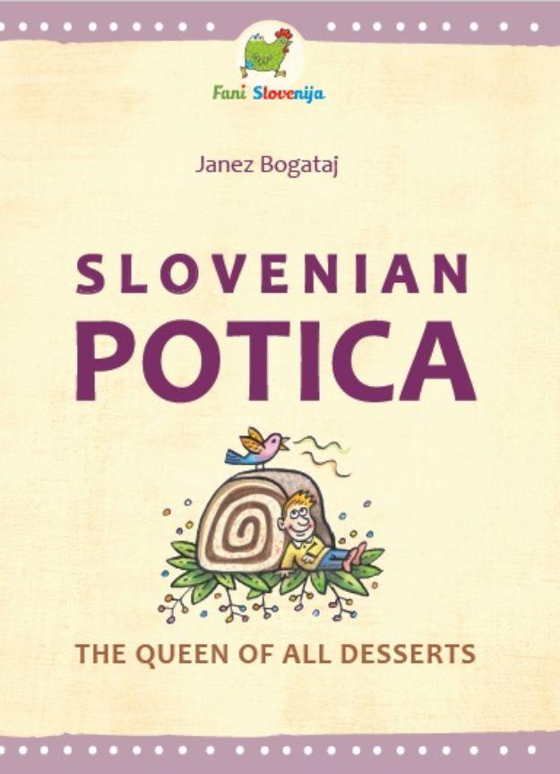 Slovenian Potica - the Queen of all Dessert
