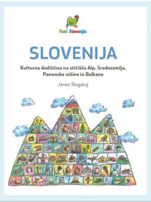 Slovenija - Kulturna dediščina na stičišču Alp