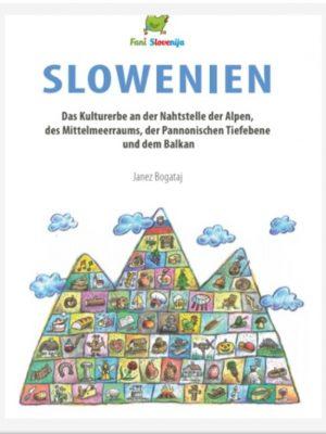 Slowenien: das Kulturerbe an der Nahtstelle der Alpen