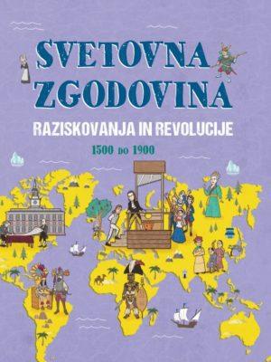 Svetovna zgodovina - Raziskovanja in revolucije 1500 do 1900
